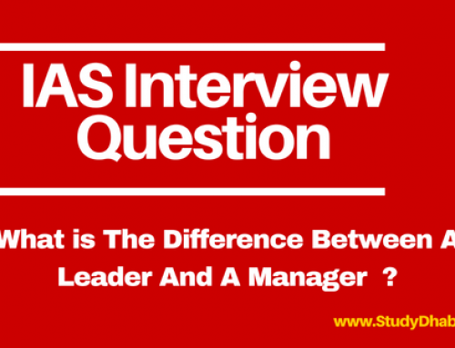 UPSC IAS Interview Questions What is Difference Between A leader & Manager