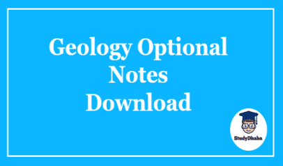 Geology Optional Notes Pdf Download | Geology Study Material UPSC